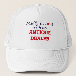 Madly in love with an Antique Dealer Trucker Hat