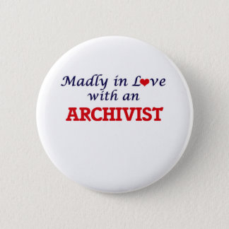 Madly in love with an Archivist Pinback Button