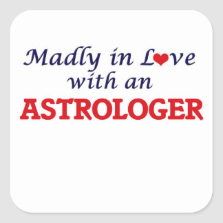 Madly in love with an Astrologer Square Sticker