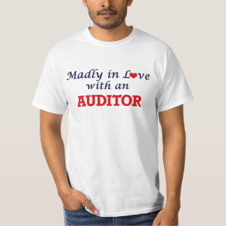 Madly in love with an Auditor T-Shirt