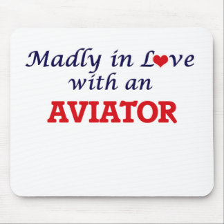Madly in love with an Aviator Mouse Pad