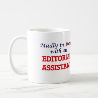 Madly in love with an Editorial Assistant Coffee Mug