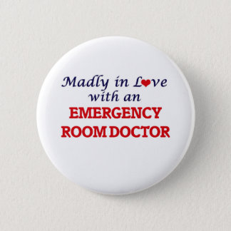 Madly in love with an Emergency Room Doctor Pinback Button