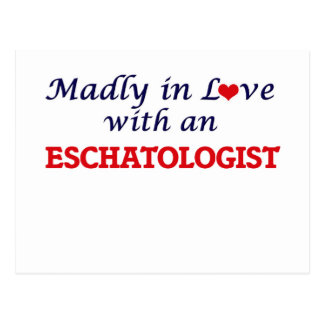 Madly in love with an Eschatologist Postcard
