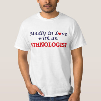 Madly in love with an Ethnologist T-Shirt