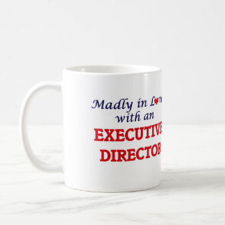 Madly in love with an Executive Director Coffee Mug