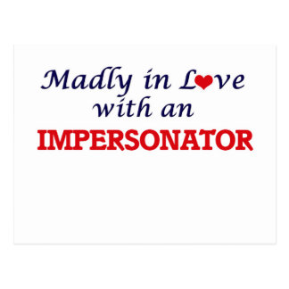 Madly in love with an Impersonator Postcard