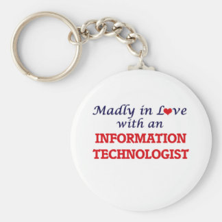 Madly in love with an Information Technologist Keychain