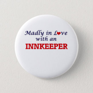 Madly in love with an Innkeeper Pinback Button