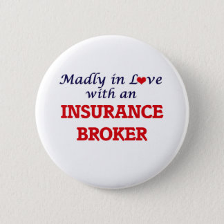 Madly in love with an Insurance Broker Button