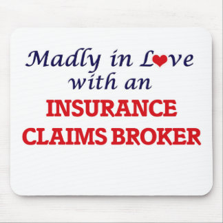 Madly in love with an Insurance Claims Broker Mouse Pad