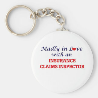 Madly in love with an Insurance Claims Inspector Keychain