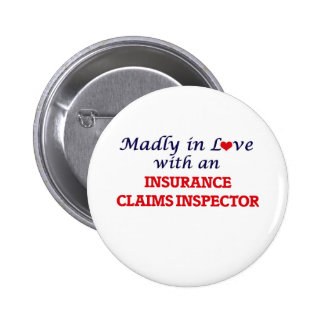 Madly in love with an Insurance Claims Inspector Pinback Button