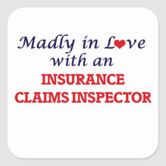 Madly in love with an Insurance Claims Inspector Square Sticker