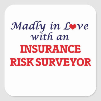 Madly in love with an Insurance Risk Surveyor Square Sticker