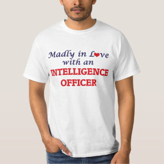 Madly in love with an Intelligence Officer T-Shirt