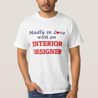 Madly in love with an Interior Designer T-Shirt