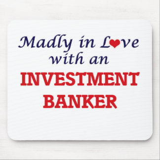 Madly in love with an Investment Banker Mouse Pad