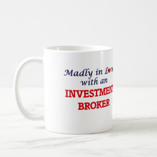 Madly in love with an Investment Broker Coffee Mug
