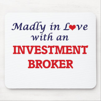Madly in love with an Investment Broker Mouse Pad