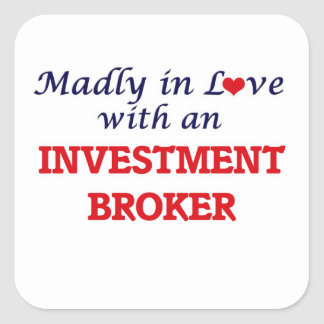 Madly in love with an Investment Broker Square Sticker