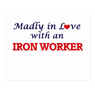 Madly in love with an Iron Worker Postcard