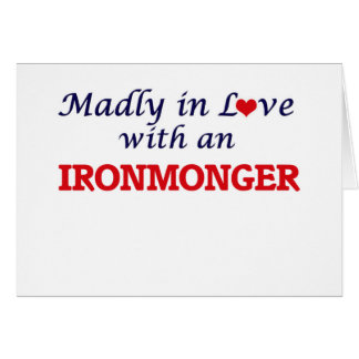 Madly in love with an Ironmonger Card