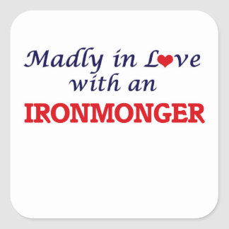 Madly in love with an Ironmonger Square Sticker