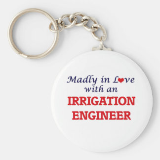 Madly in love with an Irrigation Engineer Keychain