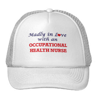 Madly in love with an Occupational Health Nurse Trucker Hat
