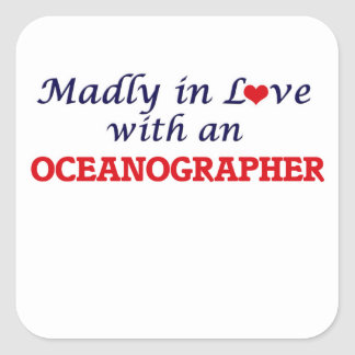 Madly in love with an Oceanographer Square Sticker