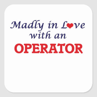 Madly in love with an Operator Square Sticker