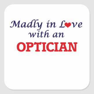 Madly in love with an Optician Square Sticker