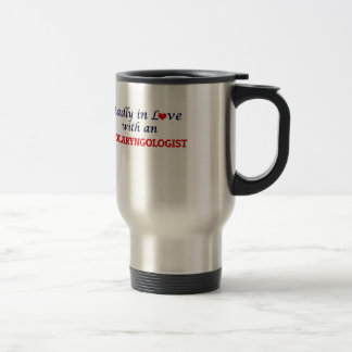 Madly in love with an Otolaryngologist Travel Mug