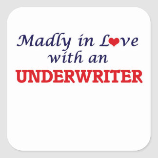 Madly in love with an Underwriter Square Sticker