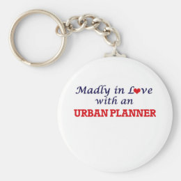 Madly in love with an Urban Planner Keychain