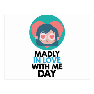 Madly In Love With Me Day - Thirteenth February Postcard