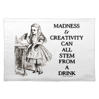 Madness & Creativity Can All Stem From A Drink Cloth Placemat