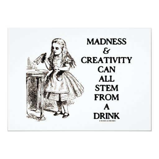 Madness & Creativity Can All Stem From A Drink Custom Announcements