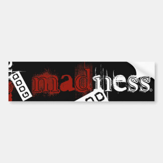 madness good bumper sticker