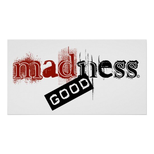 madness good poster