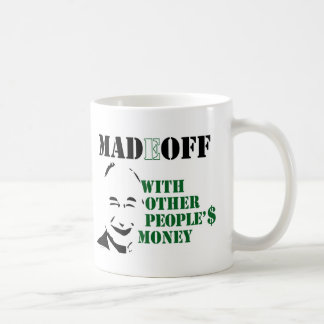 MADOFF WITH OTHER PEOPLE'S MONEY COFFEE MUG