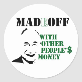 MADOFF WITH OTHER PEOPLE'S MONEY - Customized Classic Round Sticker
