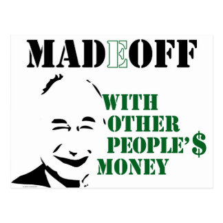 MADOFF WITH OTHER PEOPLE'S MONEY POSTCARD