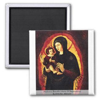 Madonna (Beautiful Maria Of Regensburg) Magnets