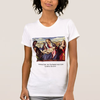 Madonna con San Juan Bautista y un santo Camiseta
