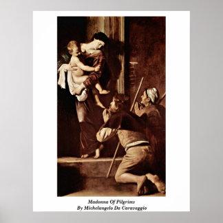 Madonna de peregrinos de Miguel Ángel DA Caravaggi Poster