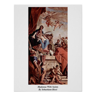 Madonna With Saints By Sebastiano Ricci Poster