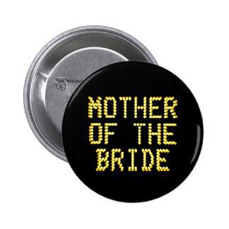 Madre de la novia. Negro y color oro. El casarse Pin Redondo De 2 Pulgadas