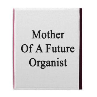 Madre de un organista futuro